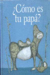 ¿como es tu papa? - Estrella Burgos / Miguel Tanco (il. )