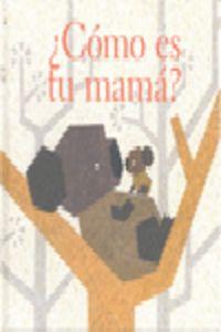 ¿como es tu mama? - Rosanela Alvarez / Yasushi Muraki (il. )
