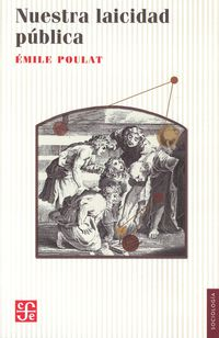 nuestra laicidad publica - Emile Poulat