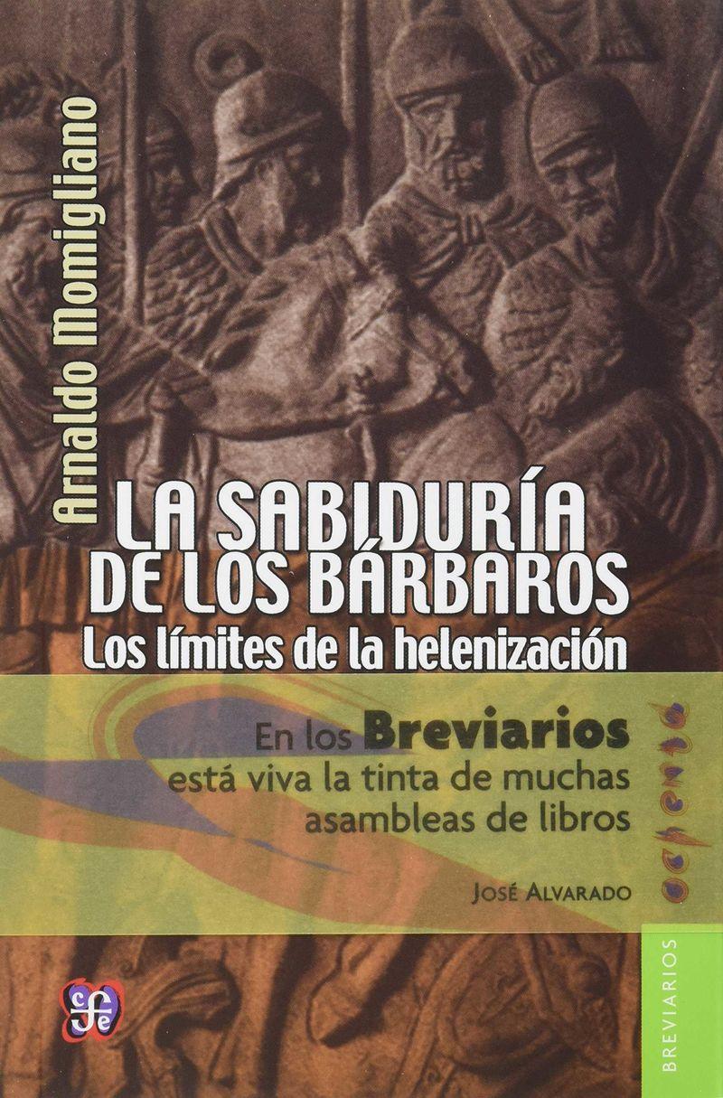 SABIDURIA DE LOS BARBAROS, LA - LOS LIMITES DE LA HELENIZACION