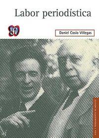 labor periodistica - Daniel Cosio Villegas