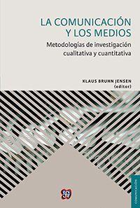 comunicacion y los medios, la - metodologias de investigacion cualitativa y cuantitativa - Klaus Brhun Jensen (ed. )