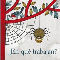 ¿en que trabajan? - Ana Maria Sanchez / Paloma Valdivia (il. )