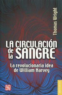 CIRCULACION DE LA SANGRE, LA - LA REVOLUCIONARIA IDEA DE WILLIAM HARVEY
