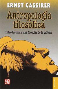 ANTROPOLOGIA FILOSOFICA - INTRODUCCION A UNA FILOSOFIA DE LA CULTURA