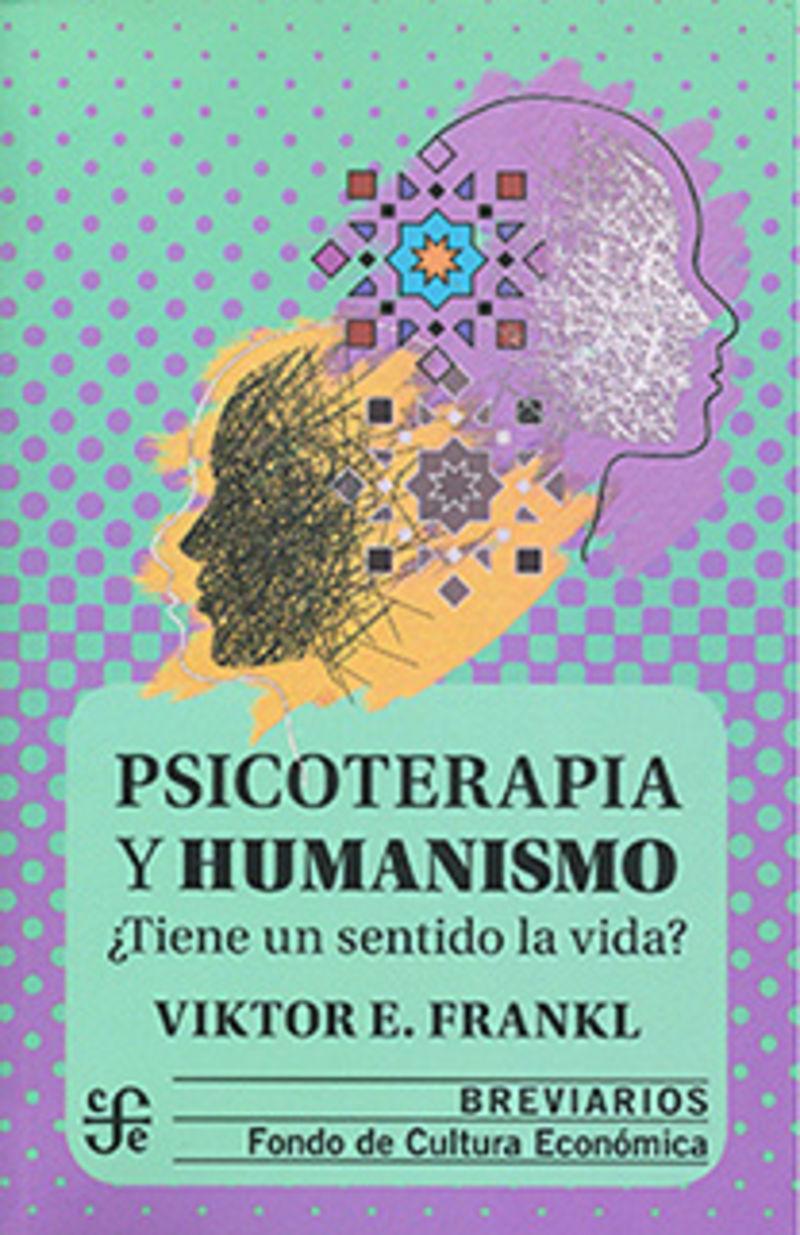 PSICOTERAPIA Y HUMANISMO. ¿TIENE UN SENTIDO LA VIDA?