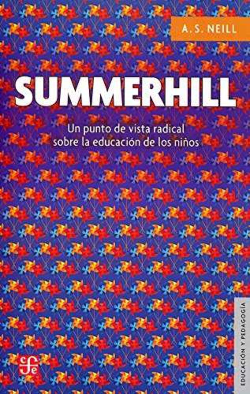 SUMMERHILL - UN PUNTO DE VISTA RADICAL SOBRE LA EDUCACION DE LOS NIÑOS
