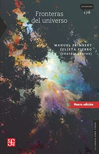 Fronteras Del Universo - Manuel Peimbert (coord. ) / Julieta Fierro (coord. )
