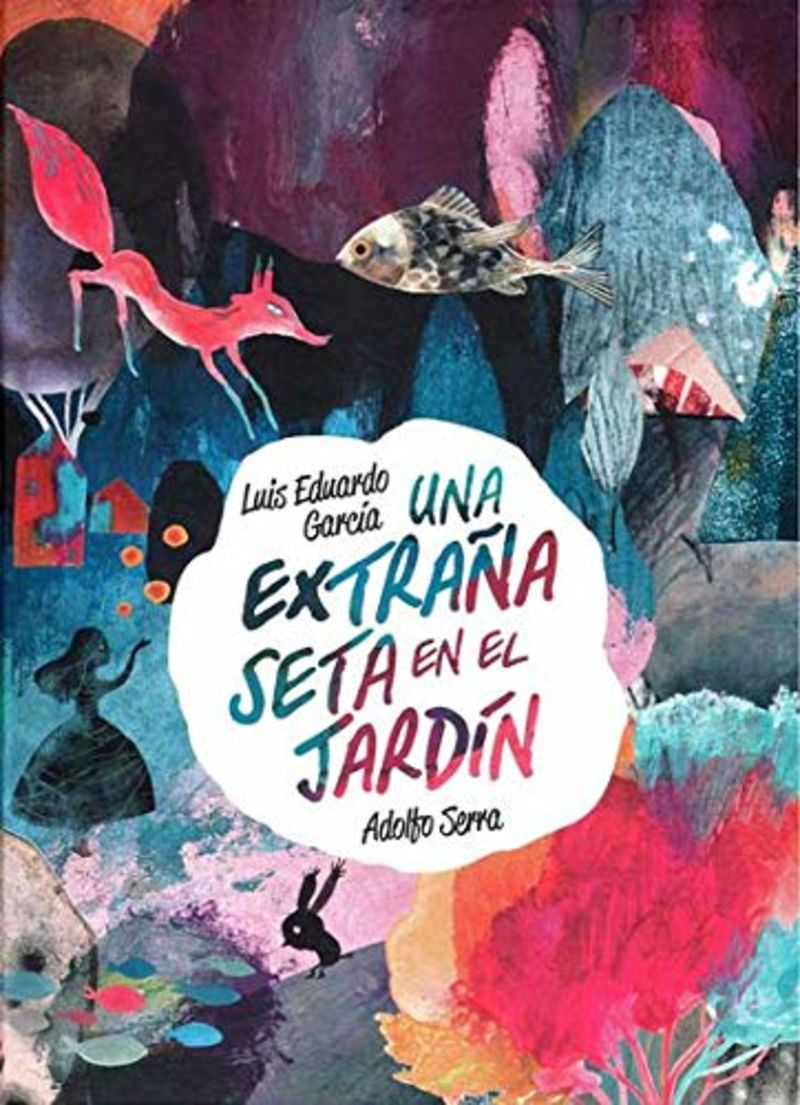 EXTRAÑA SETA EN EL JARDIN, UNA