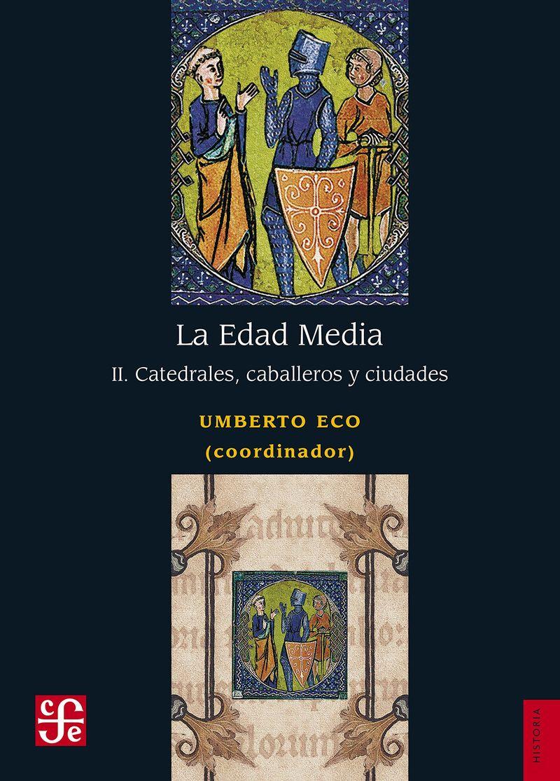 EDAD MEDIA, LA II - CATEDRALES, CABALLEROS Y CIUDADES