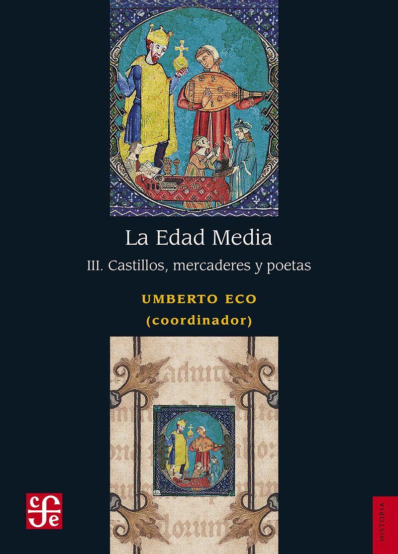 EDAD MEDIA, LA III - CASTILLOS, MERCADERES Y POETAS
