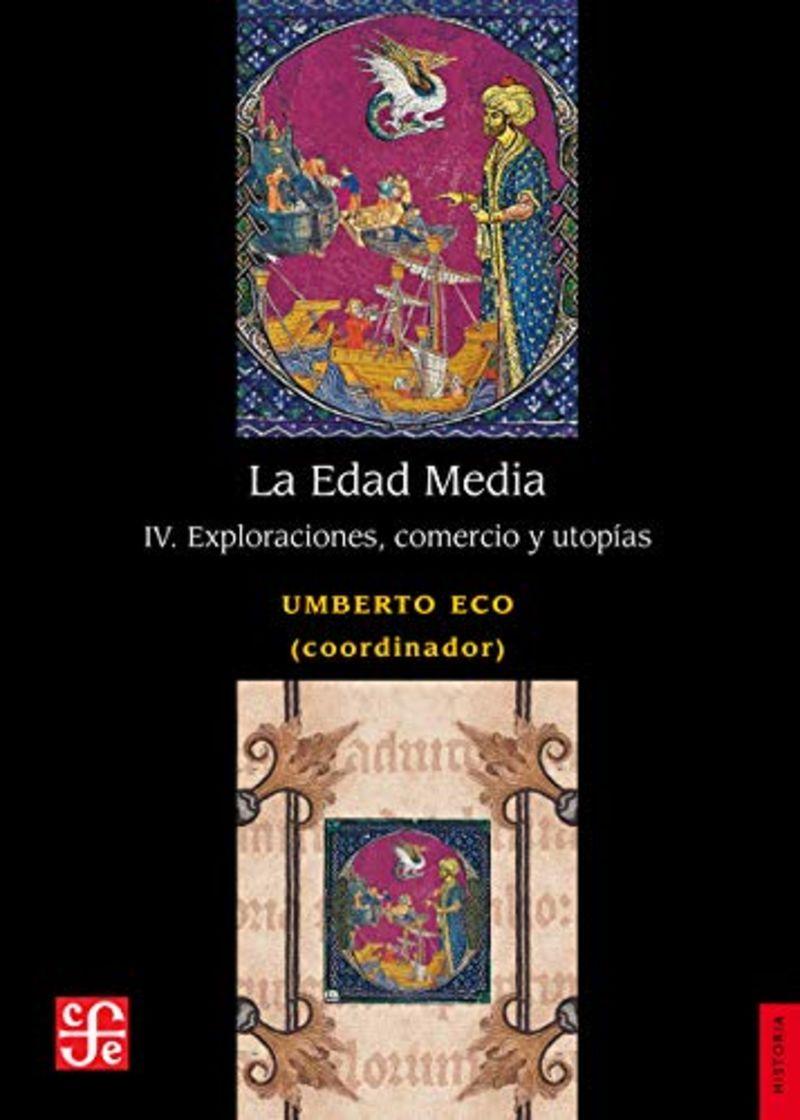 EDAD MEDIA, LA IV - EXPLORACIONES, COMERCIO Y UTOPIAS