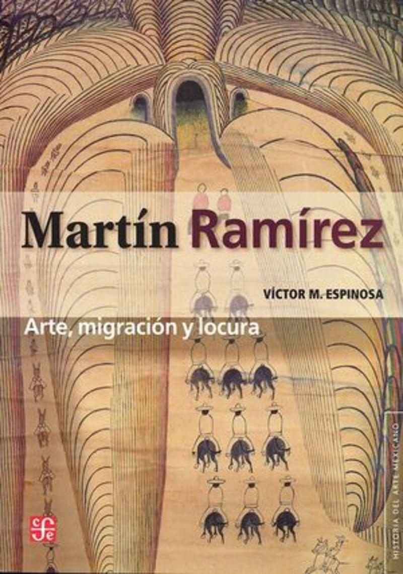 MARTIN RAMIREZ - ARTE, MIGRACION Y LOCURA