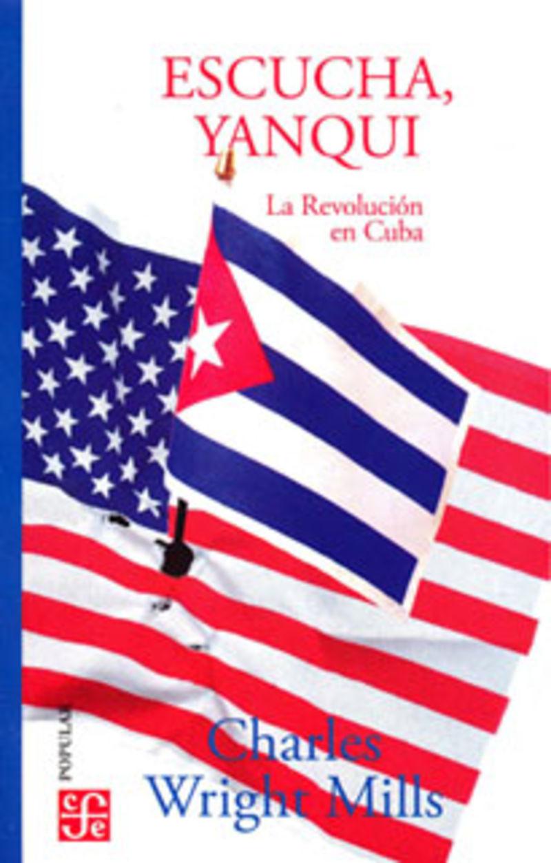 (3 Ed) Escucha, Yanqui - La Revolucin Cubana - Charles Wright Mills