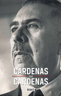 Cardenas Por Cardenas - Cuauthemoc Cardenas