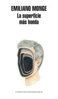 La Superficie Más Honda - Emiliano Monge
