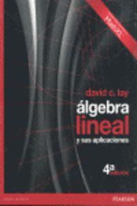 (4 ED) ALGEBRA LINEAL Y SUS APLICACIONES (+CD)