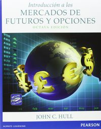 (8ª ED. )   INTRODUCCION A LOS MERCADOS DE FUTUROS Y OPCIONES