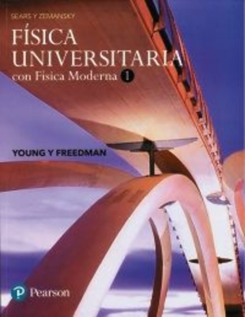 (14 ED) FISICA UNIVERSITARIA CON FISICA MODERNA I (SEARS Y ZEMANSKY)