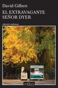 El Extravagante Señor Dyer - David Gilbert