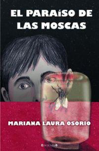 El paraiso de las moscas - Mariana Laura Osorio