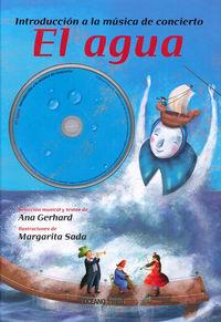 Agua, El - Introduccion A La Musica De Concierto (+cd) - Ana Garhard / Margarita Sada (il. )