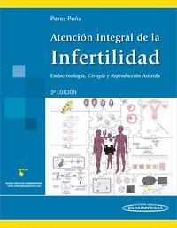 Atencion Integral De La Infertilidad (3ª Ed) - Efrain Perez Peña