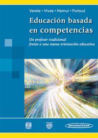 Educacion Basada En Competencias - Margarita  Varela Ruiz  /  [ET AL. ]