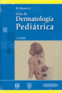 GUIA DE DERMATOLOGIA PEDIATRICA (2ª ED)