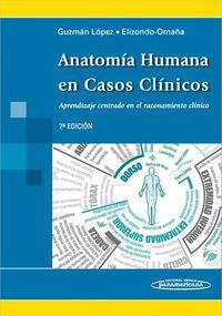 Anatomia Humana En Casos Clinicos (2ª Ed. ) - Santos  Guzman Lopez  /  Rodrigo E.  Elizondo-omaña