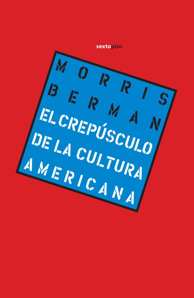 CREPUSCULO DE LA CULTURA AMERICANA, EL