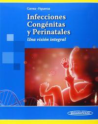 INFECCIONES CONGENITAS Y PERINATALES - UNA VISION INTEGRAL