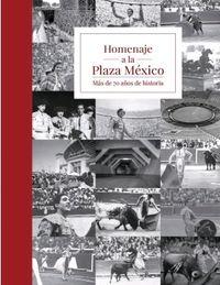 HOMENAJE A LA PLAZA MEXICO - MAS DE 70 AÑOS DE HISTORIA