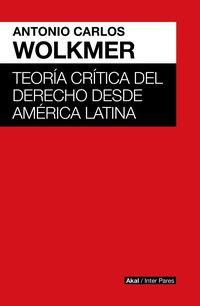 TEORIA CRITICA DEL DERECHO DESDE AMERICA LATINA