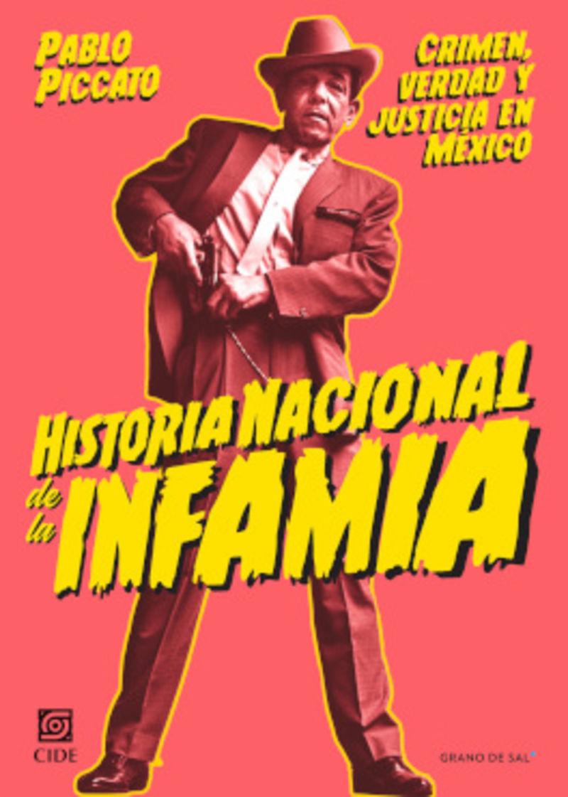HISTORIA NACIONAL DE LA INFAMIA - CRIMEN, VERDAD Y JUSTICIA EN MEXICO