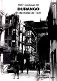 DURANGO 1937 MARTXOAK 31 - DURANGO 31 DE MARZO DE 1937