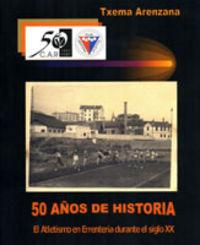50 AÑOS DE HISTORIA - EL ATLETISMO EN ERRENTERIA DURANTE EL SIGLO XX