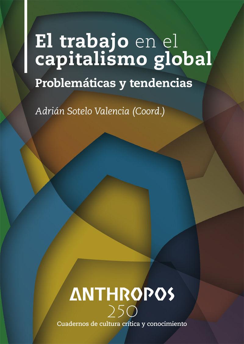 El trabajo en el capitalismo global - Adrian Sotelo Valencia