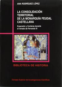 consolidacion territorial de la monarquia feudal castellana, la. - Ana Rodriguez Lopez