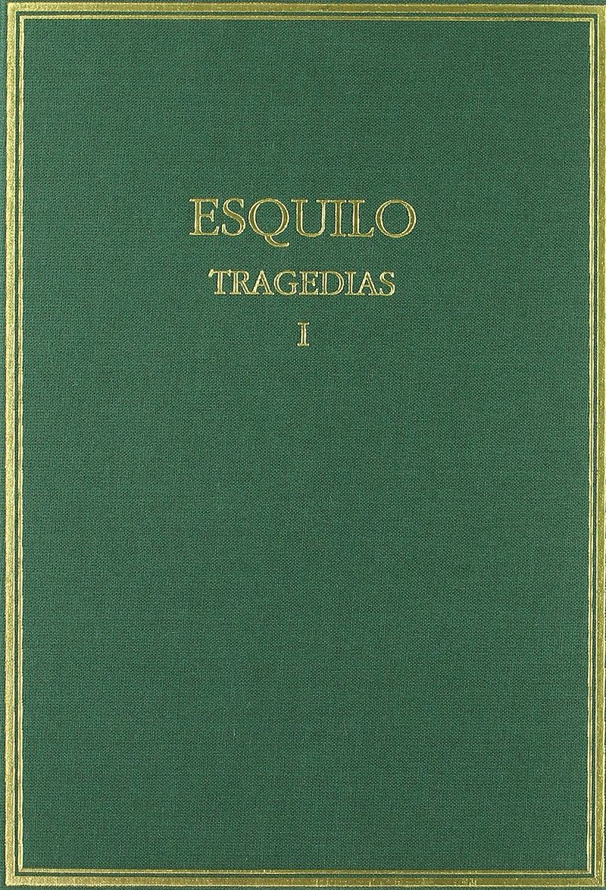 TRAGEDIAS I - LOS PERSAS