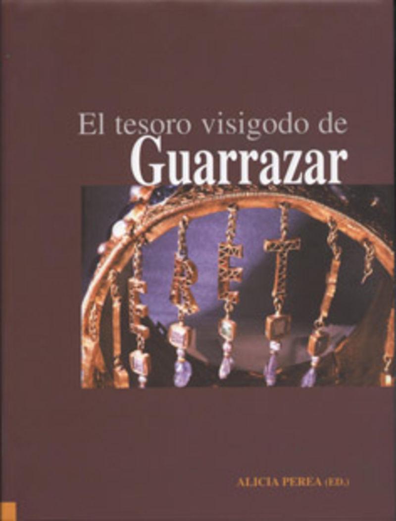 El tesoro visigodo de guarrazar - Alicia Perea (ed. )