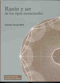 Razon Y Ser De Los Tipos Estructurales - Eduardo Torroja Miret