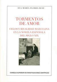 Tormentos De Amor - Celos Y Rivalidad Masculina En La Novela Española Del Siglo Xix - Eva Maria Flores Ruiz