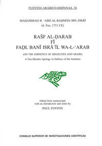 RASF AL-DARAB FI FADL BANI ISRA 'IL WA-L'ARAB = ON THE EMINENCE OF ISRAELITES AND ARABS - A NEO-MUSLIM APOLOGY IN DEFENSE OF THE ISRAELITES