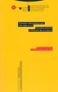 FILOSOFIA IBEROAMERICANA DEL SIGLO XX II - FILOSOFIA PRACTICA Y FILOSOFIA DE LA CULTURA