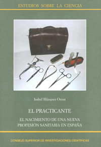 practicante, el - el nacimiento de una nueva profesion sanitaria en españa - Isabel Blazquez Ornat