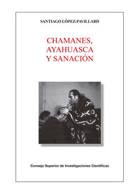 CHAMANES, AYAHUASCA Y SANACION