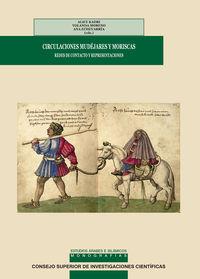 CIRCULACIONES MUDEJARES Y MORISCAS - REDES DE CONTACTO Y REPRESENTACIONES