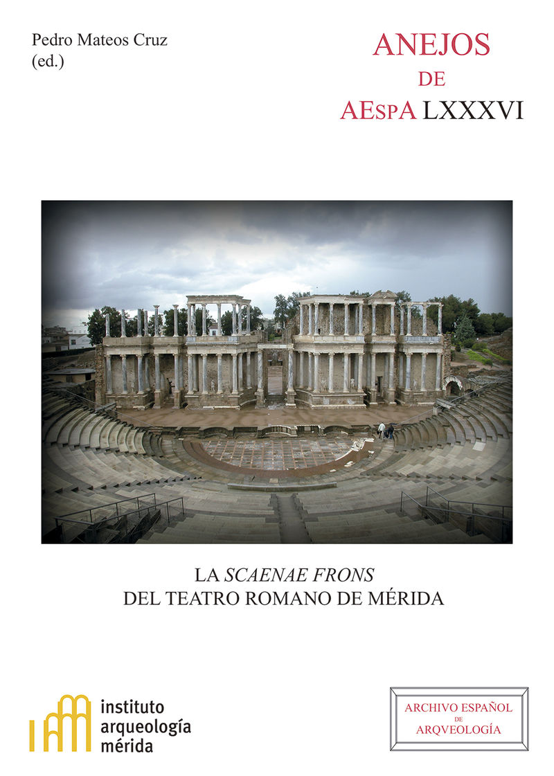 SCAENAE FRONS DEL TEATRO ROMANO DE MERIDA, LA
