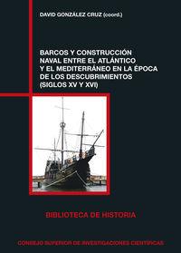 BARCOS Y CONSTRUCCION NAVAL ENTRE EL ATLANTICO Y EL MEDITERRANEO EN LA EPOCA DE LOS DESCUBRIMIENTOS (SIGLOS XV Y XVI)